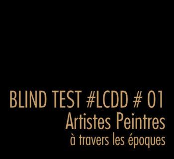 BLIND TEST #01 artistes peintres / à travers les époques
