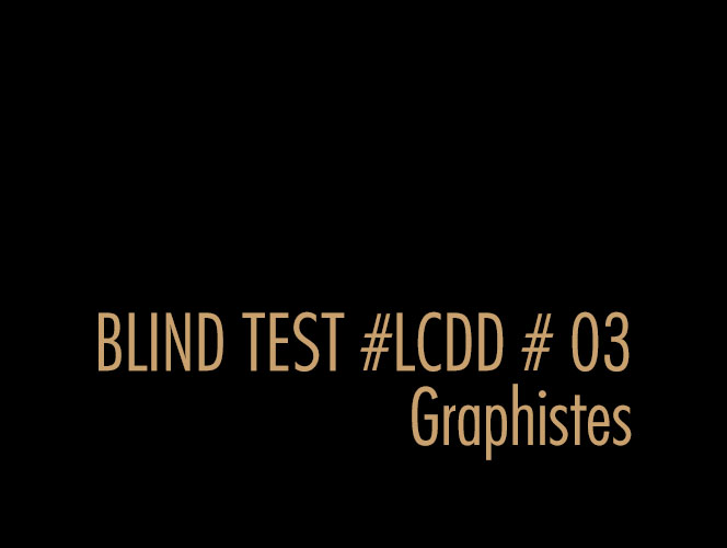 BLIND TEST #03 Graphistes